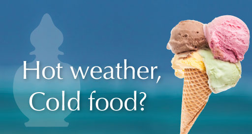 Hot weather, cold food